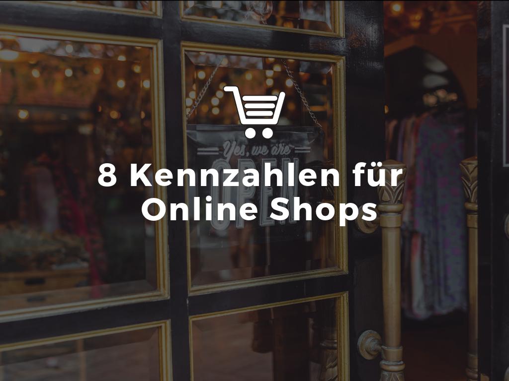8 Kennzahlen für Online Shops